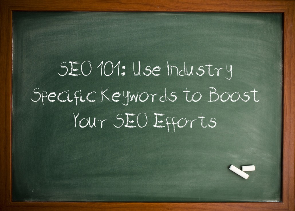 Use-Industry-Specific-Keywords-to-Boost-Your-SEO-Efforts-1030x738